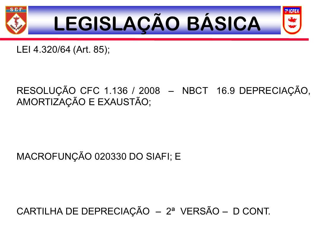 LEGISLAÇÃO BÁSICA LEI 4.320/64 (Art. 85);