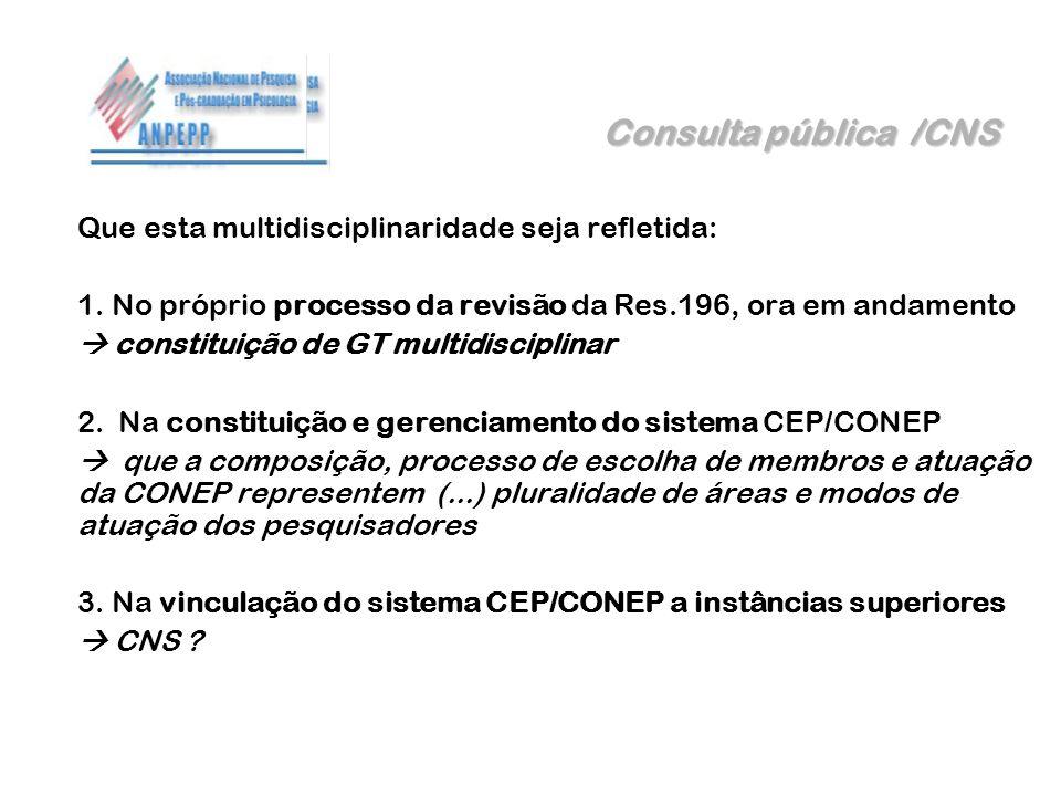 Consulta pública /CNS Que esta multidisciplinaridade seja refletida: