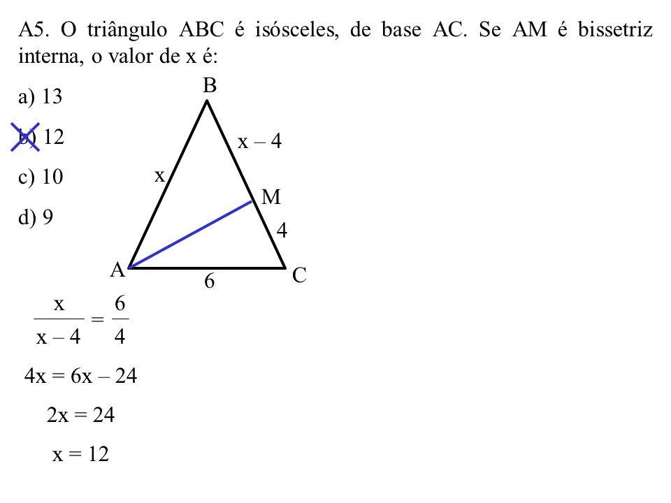 A5. O triângulo ABC é isósceles, de base AC