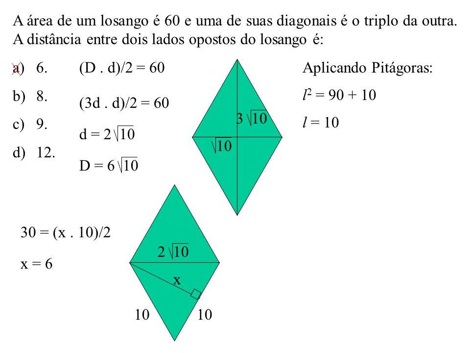 A área de um losango é 60 e uma de suas diagonais é o triplo da outra
