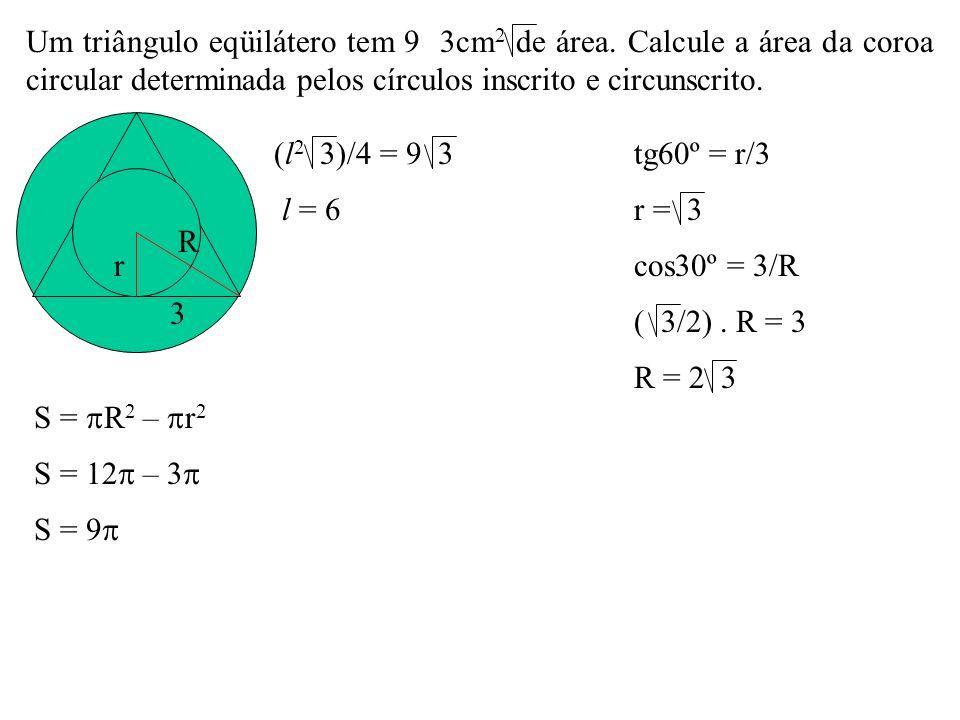 Um triângulo eqüilátero tem 9 3cm2 de área