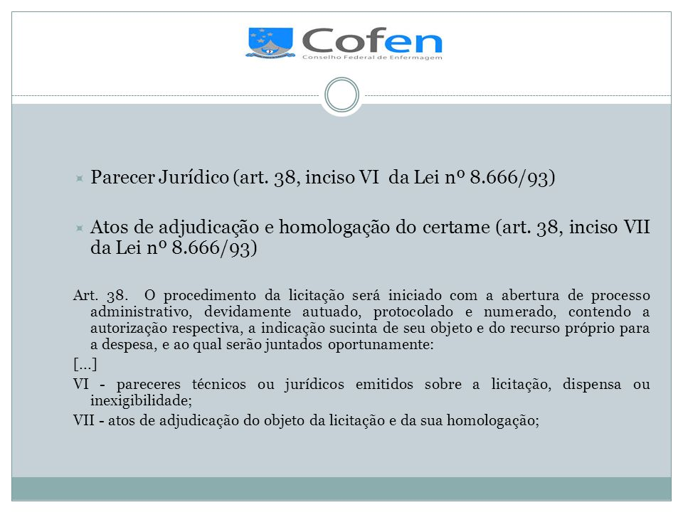. Parecer Jurídico (art. 38, inciso VI da Lei nº 8.666/93)