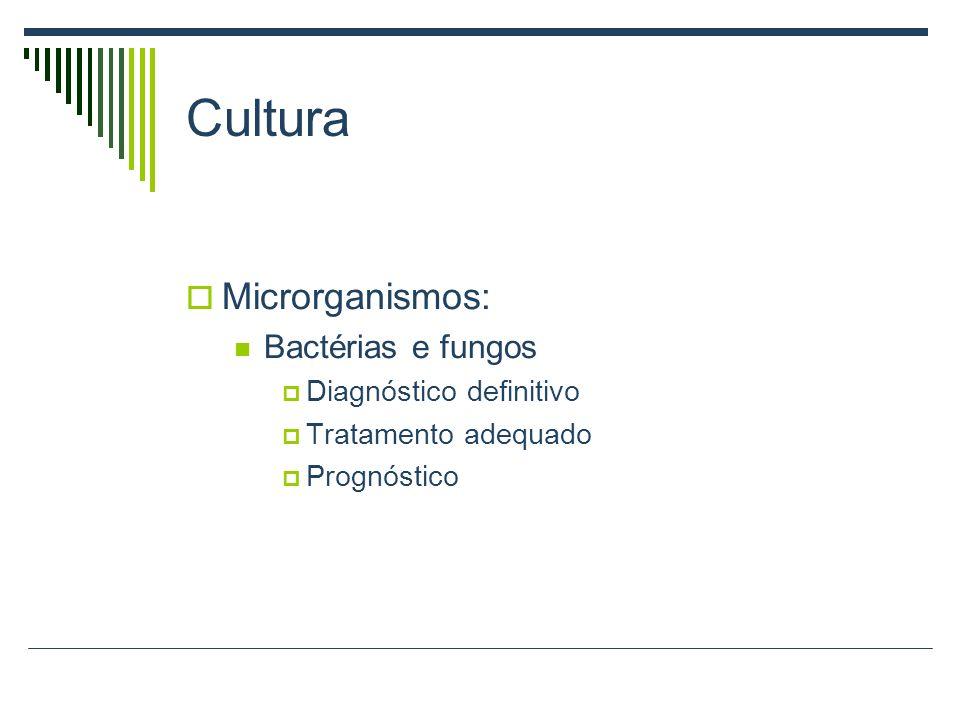Cultura Microrganismos: Bactérias e fungos Diagnóstico definitivo