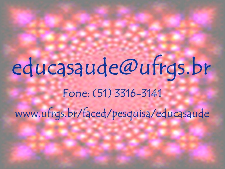 educasaude@ufrgs.br Fone: (51) 3316-3141