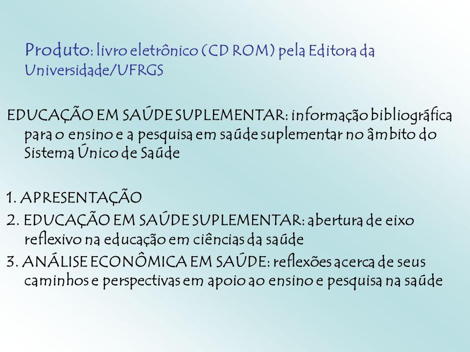 Produto: livro eletrônico (CD ROM) pela Editora da Universidade/UFRGS