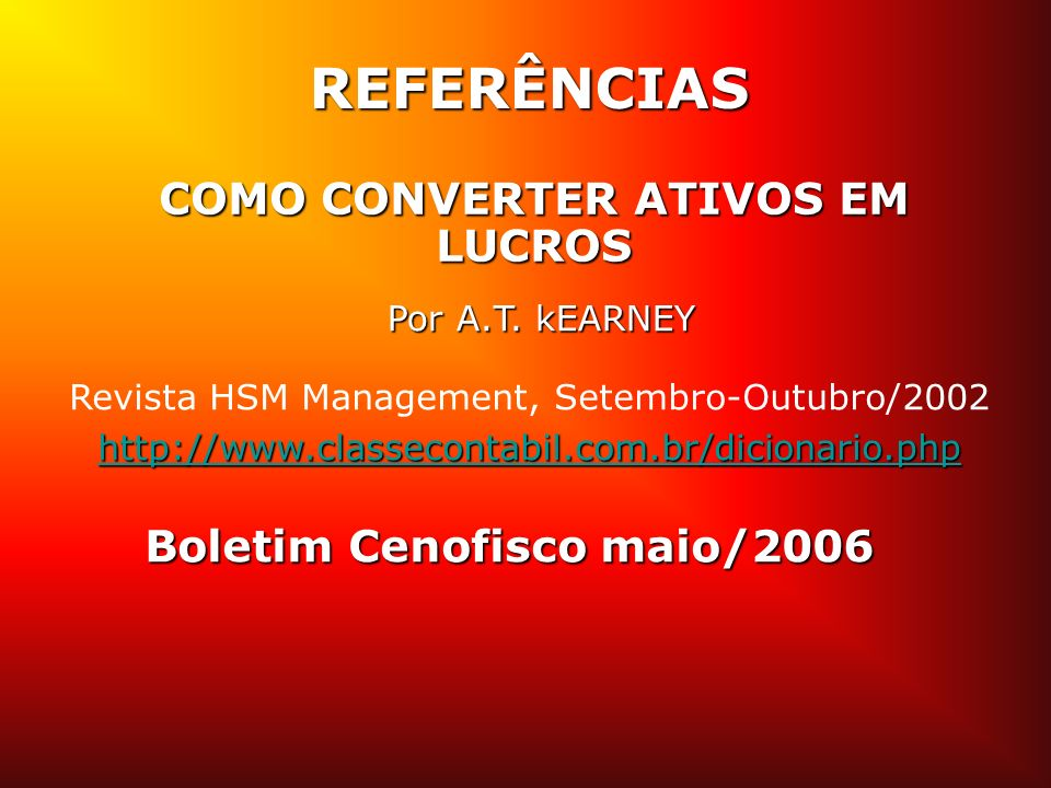 COMO CONVERTER ATIVOS EM LUCROS Boletim Cenofisco maio/2006