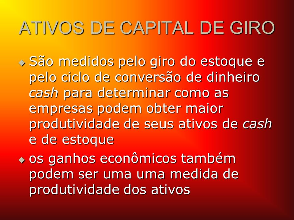 ATIVOS DE CAPITAL DE GIRO