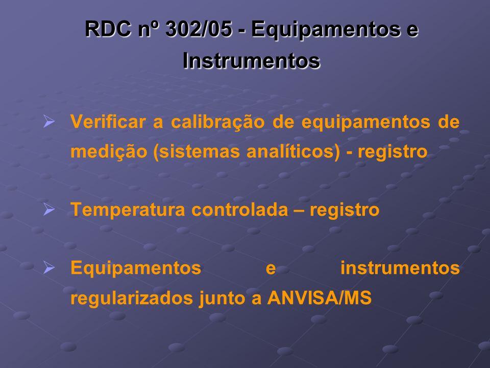 RDC nº 302/05 - Equipamentos e Instrumentos
