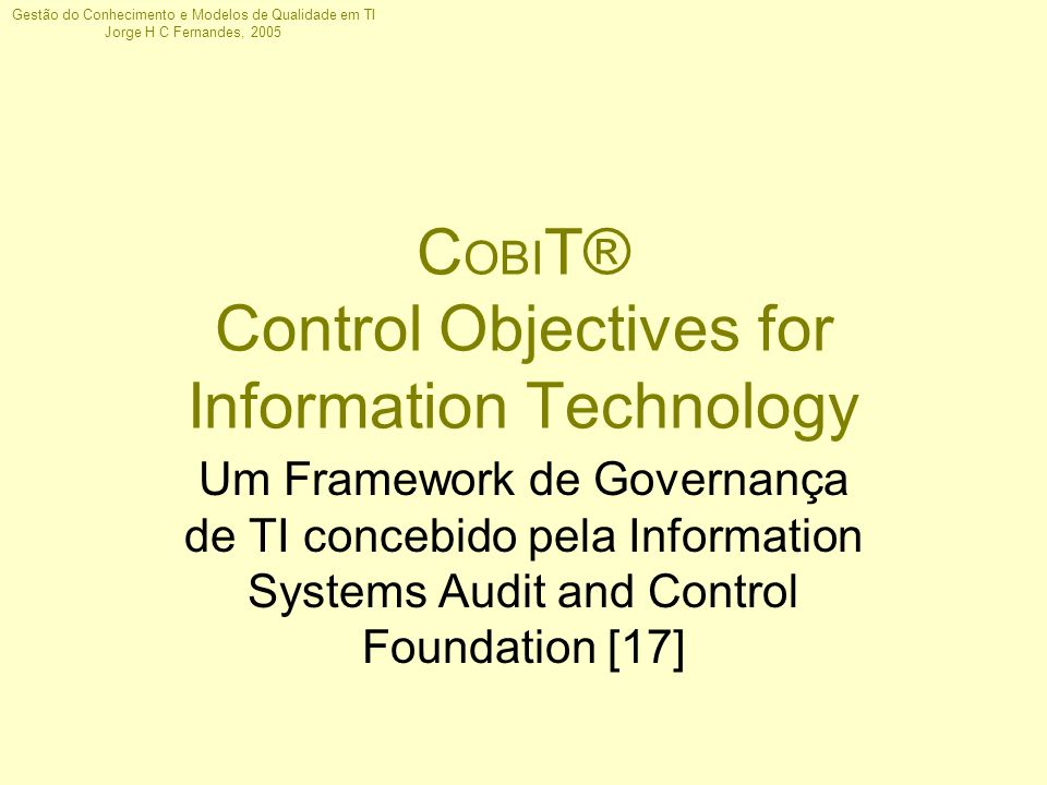 COBIT® Control Objectives for Information Technology
