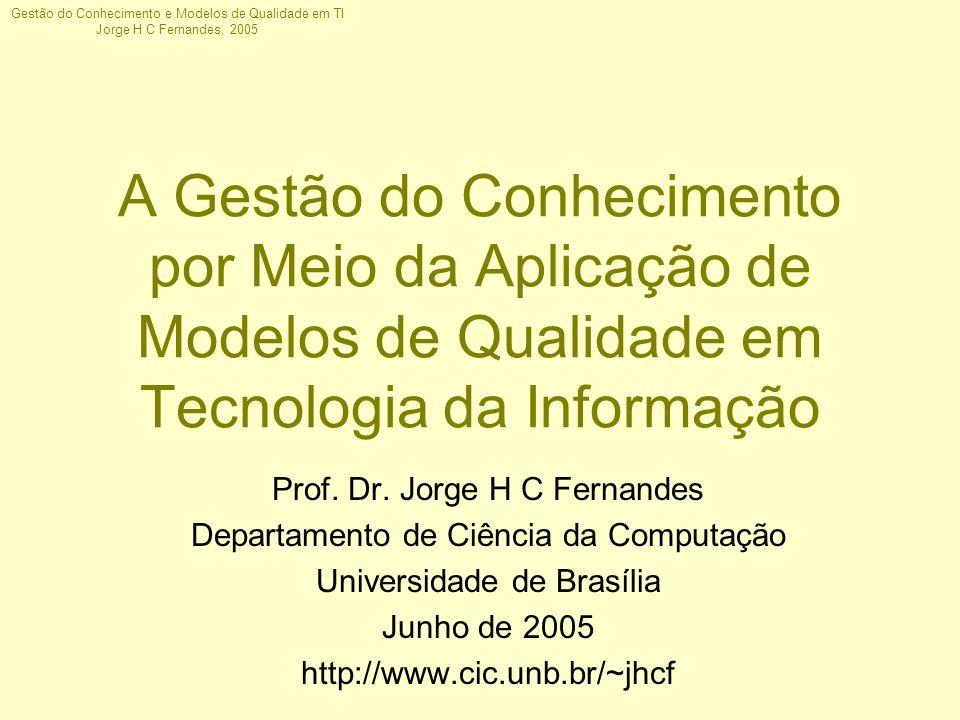 A Gestão do Conhecimento por Meio da Aplicação de Modelos de Qualidade em Tecnologia da Informação