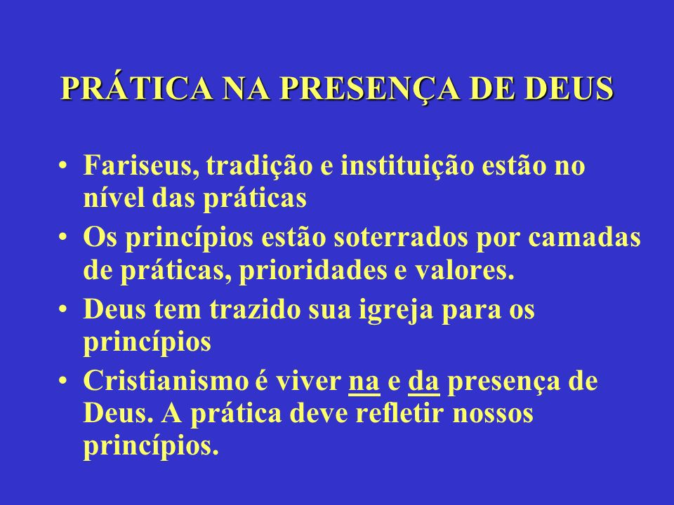 PRÁTICA NA PRESENÇA DE DEUS