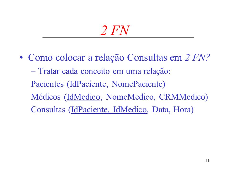 2 FN Como colocar a relação Consultas em 2 FN