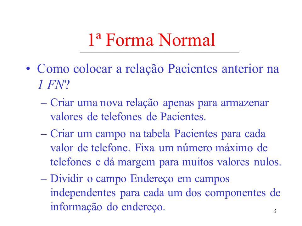 1ª Forma Normal Como colocar a relação Pacientes anterior na 1 FN