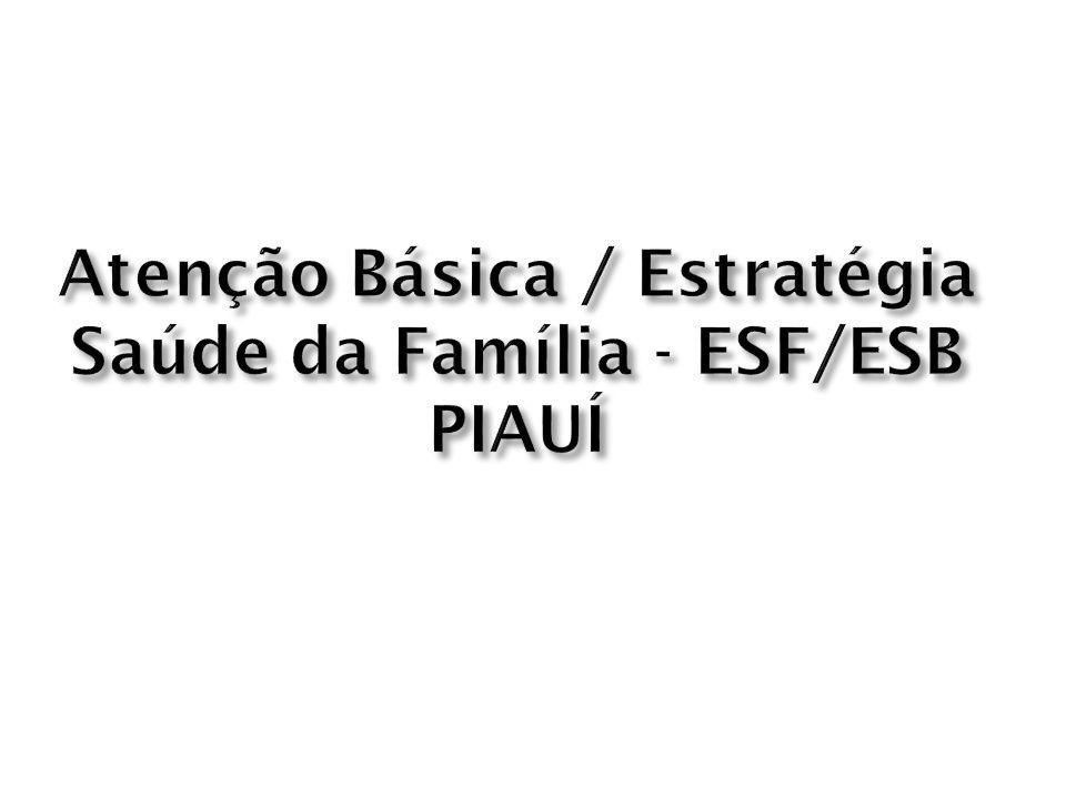 Atenção Básica / Estratégia Saúde da Família - ESF/ESB PIAUÍ