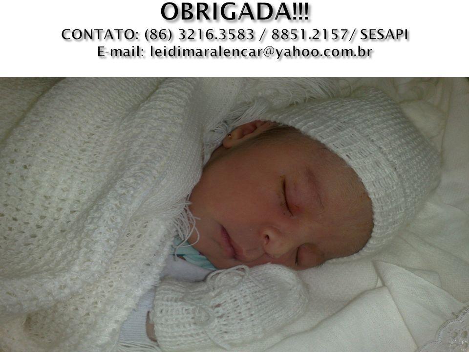 OBRIGADA!!! CONTATO: (86) 3216.3583 / 8851.2157/ SESAPI E-mail: leidimaralencar@yahoo.com.br