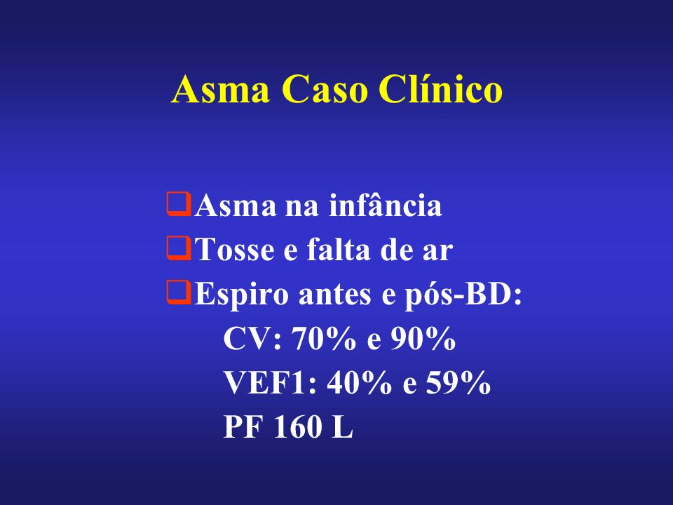 Asma Caso Clínico Asma na infância Tosse e falta de ar