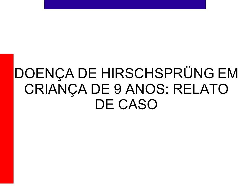 DOENÇA DE HIRSCHSPRÜNG EM CRIANÇA DE 9 ANOS: RELATO DE CASO