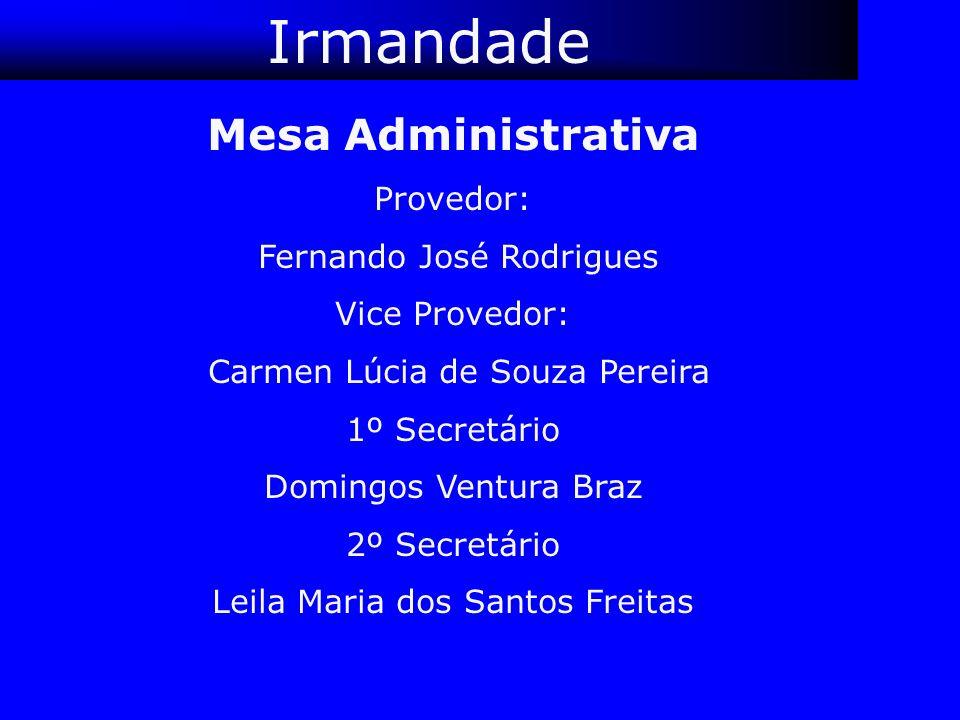 Irmandade Mesa Administrativa Provedor: Fernando José Rodrigues