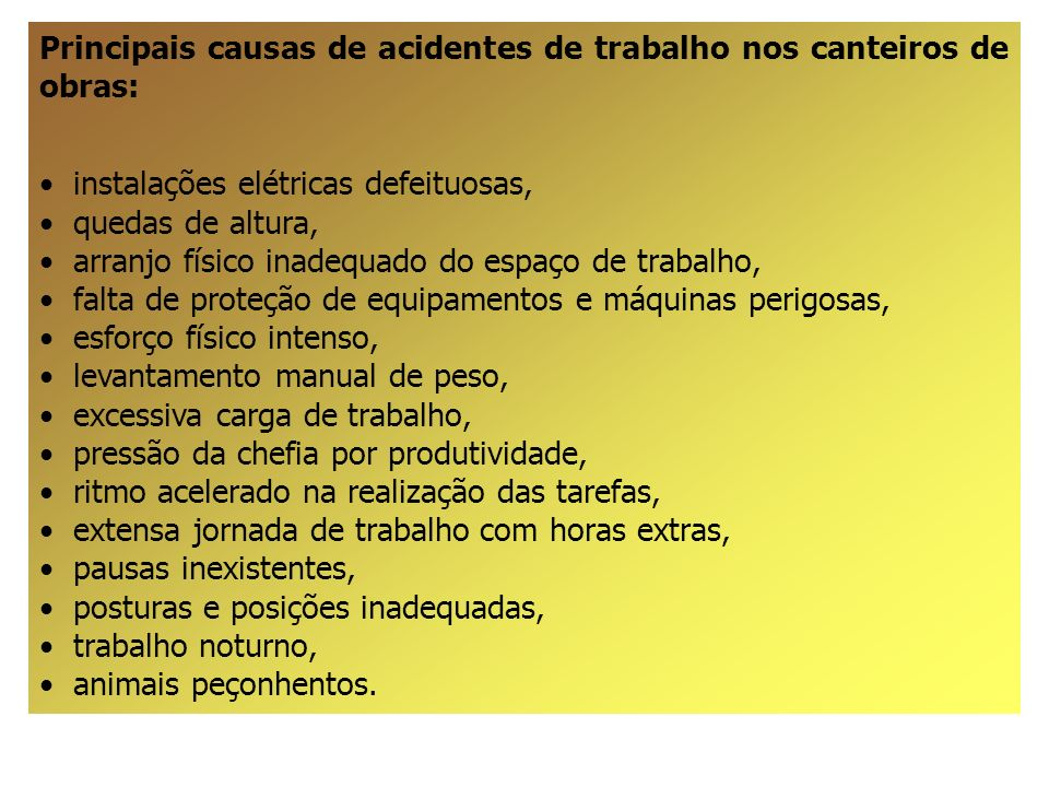 Principais causas de acidentes de trabalho nos canteiros de obras: