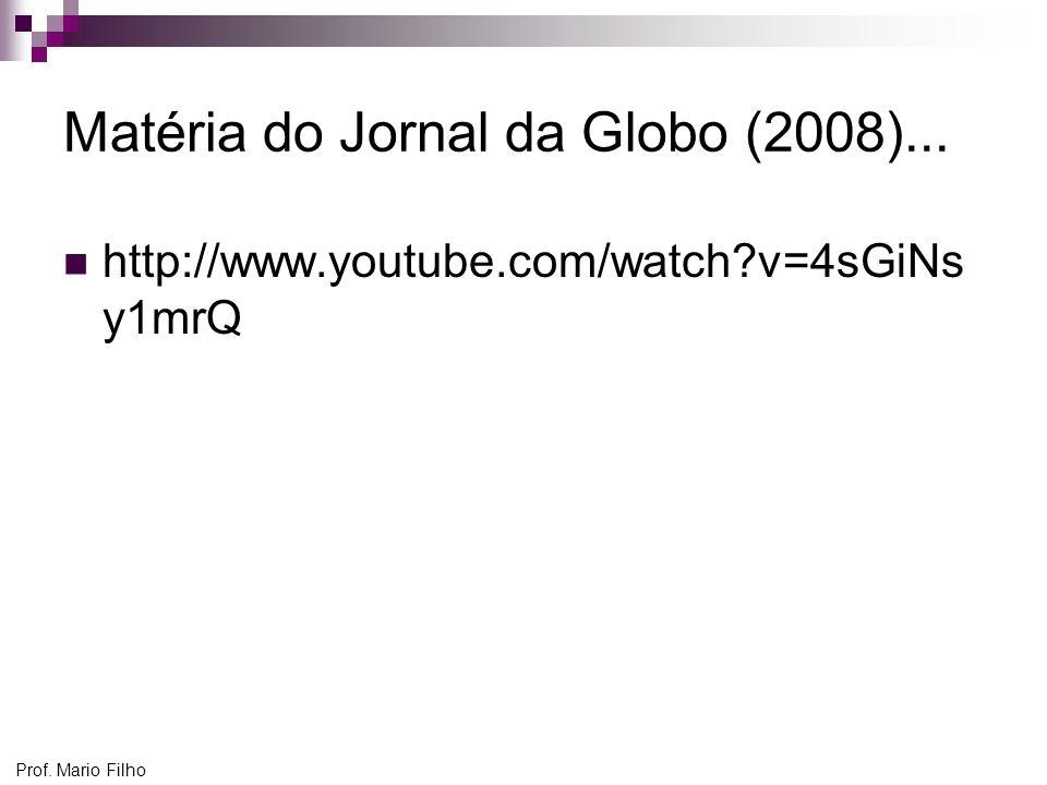 Matéria do Jornal da Globo (2008)...
