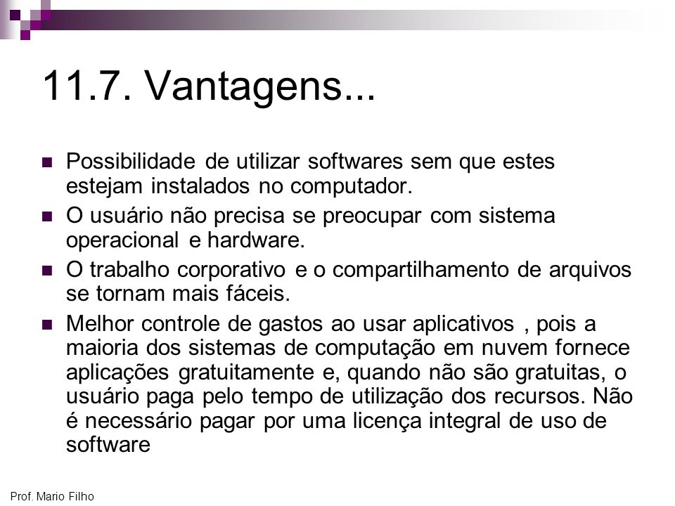 11.7. Vantagens...Possibilidade de utilizar softwares sem que estes estejam instalados no computador.