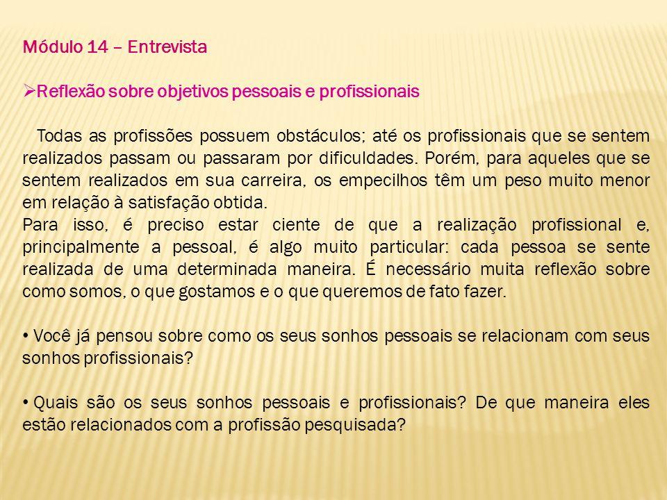 Módulo 14 – Entrevista Reflexão sobre objetivos pessoais e profissionais.