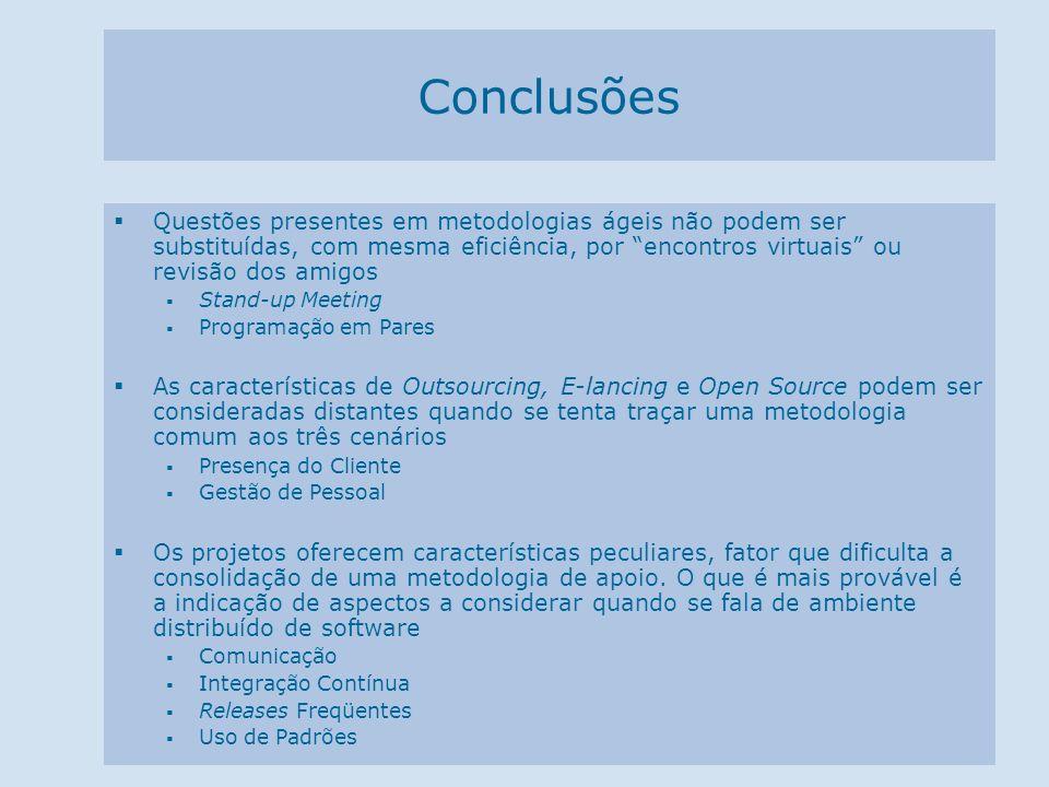 Conclusões Questões presentes em metodologias ágeis não podem ser substituídas, com mesma eficiência, por encontros virtuais ou revisão dos amigos.