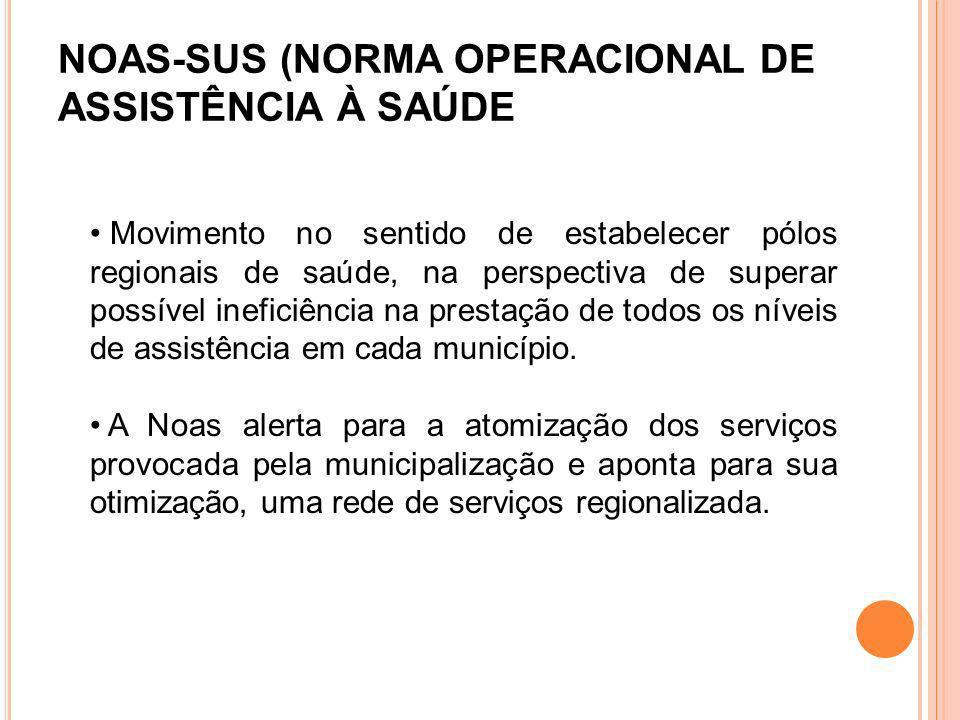 NOAS-SUS (NORMA OPERACIONAL DE ASSISTÊNCIA À SAÚDE