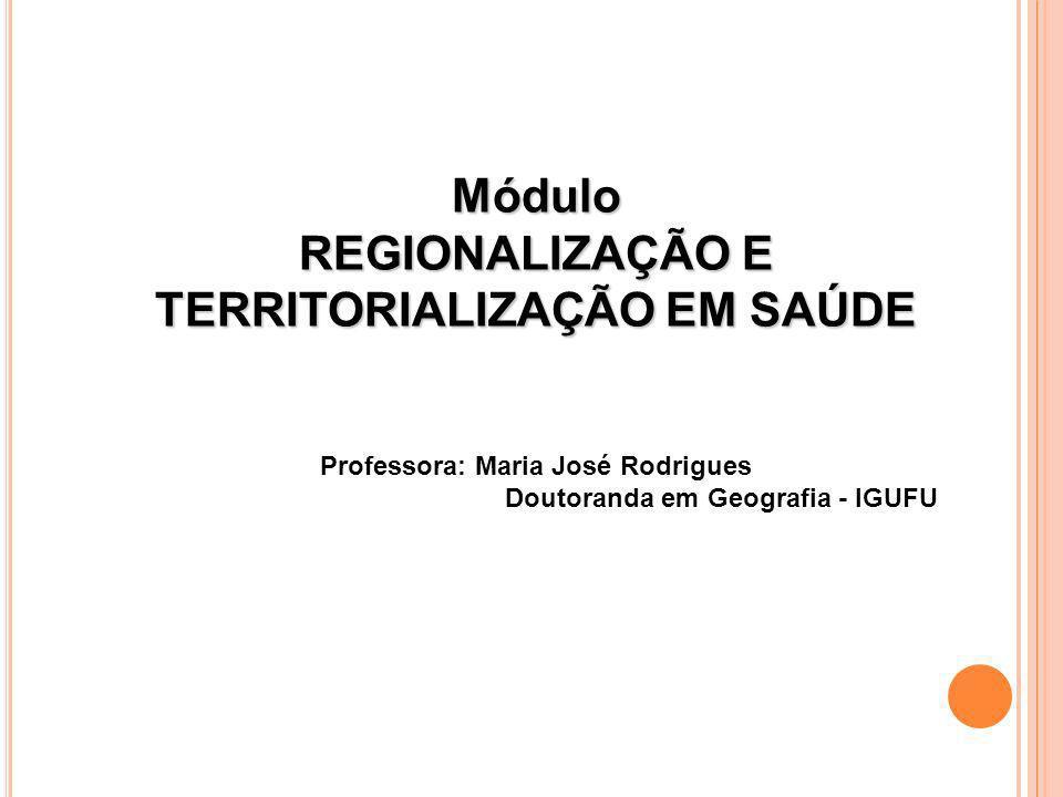 Módulo REGIONALIZAÇÃO E TERRITORIALIZAÇÃO EM SAÚDE