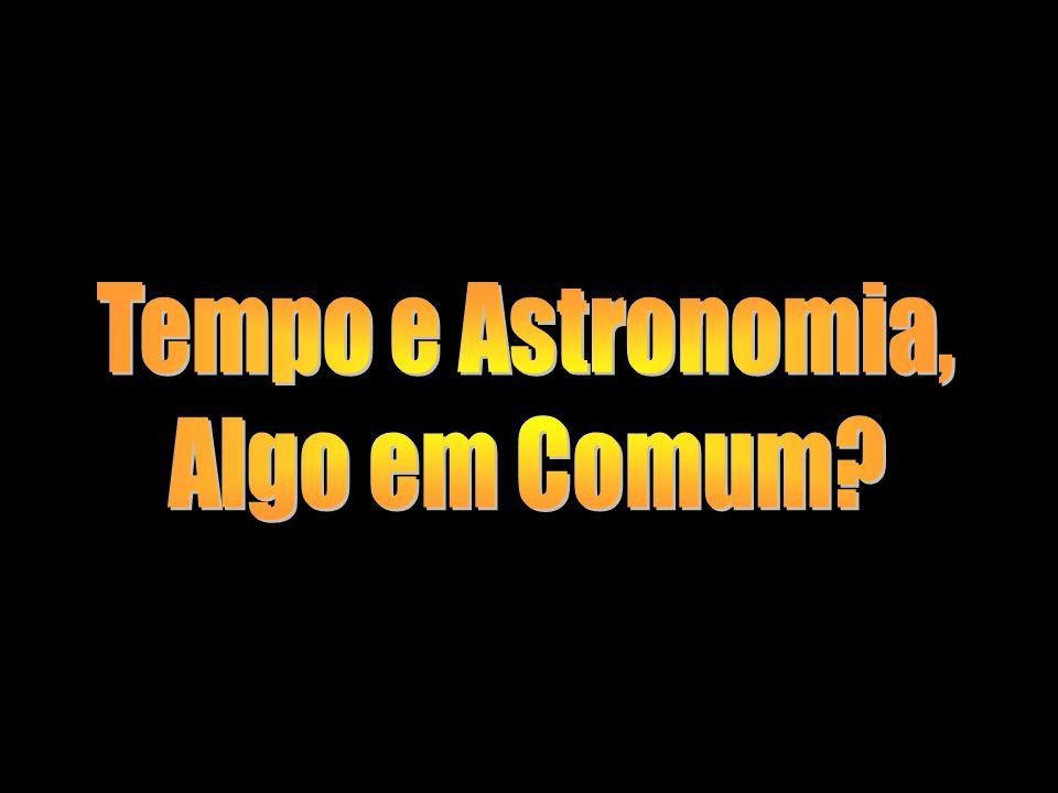 Tempo e Astronomia, Algo em Comum