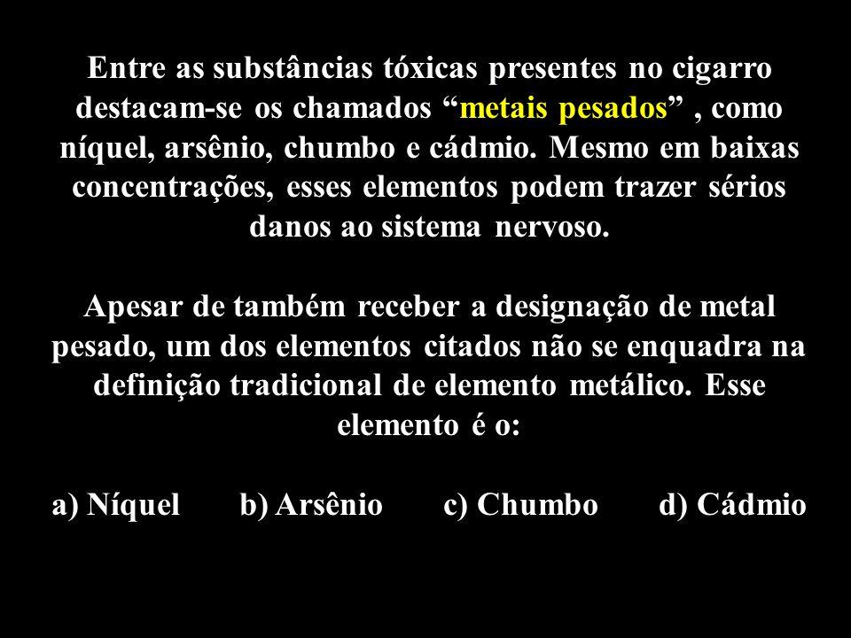 a) Níquel b) Arsênio c) Chumbo d) Cádmio