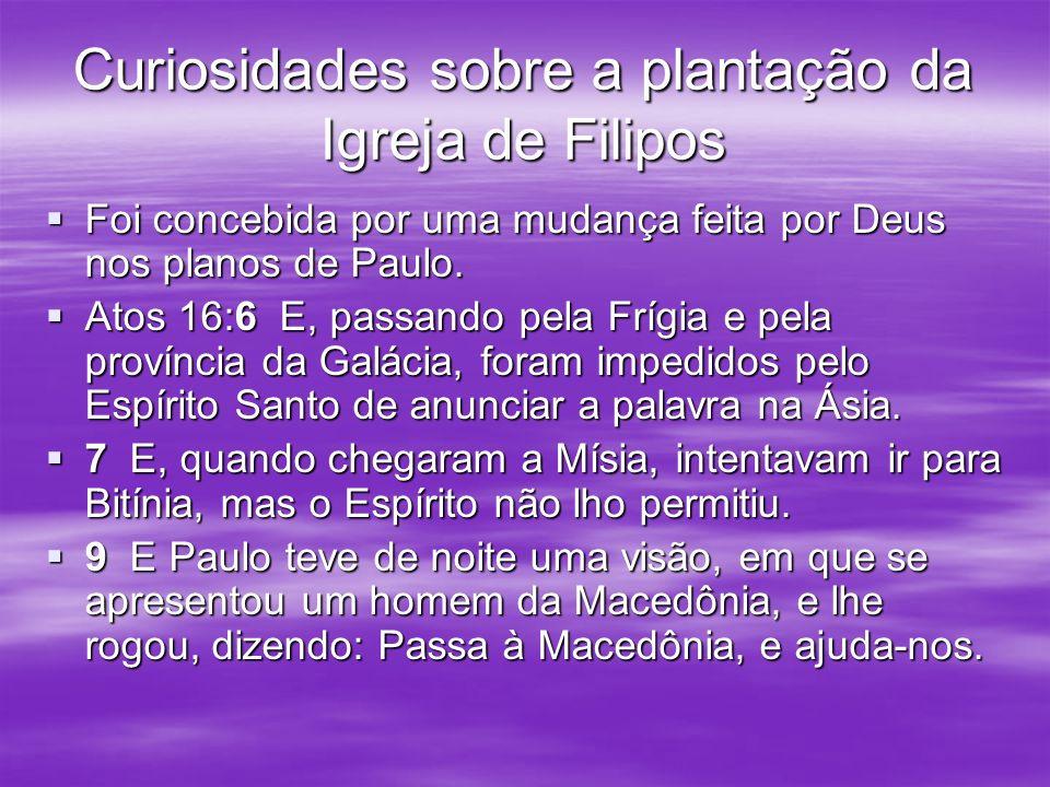 Curiosidades sobre a plantação da Igreja de Filipos