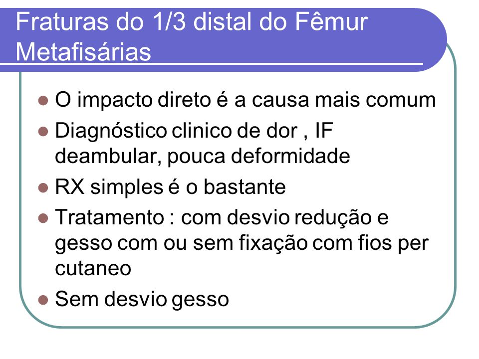 Fraturas do 1/3 distal do Fêmur Metafisárias