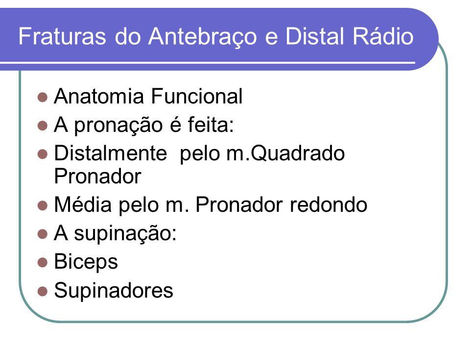 Fraturas do Antebraço e Distal Rádio