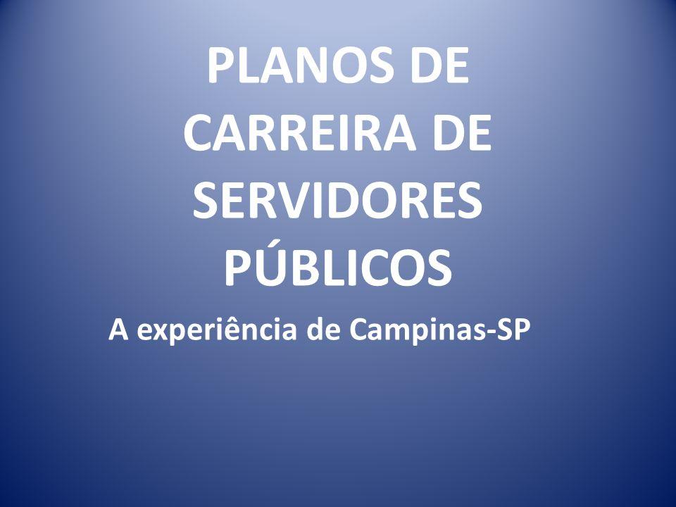 PLANOS DE CARREIRA DE SERVIDORES PÚBLICOS A experiência de Campinas-SP