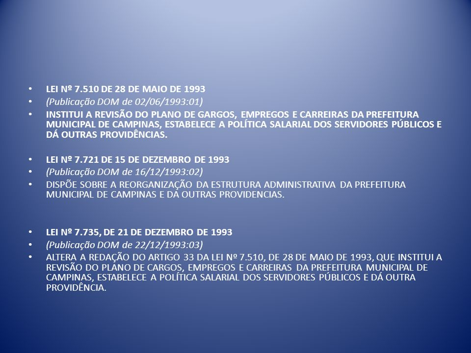 LEI Nº 7.510 DE 28 DE MAIO DE 1993 (Publicação DOM de 02/06/1993:01)