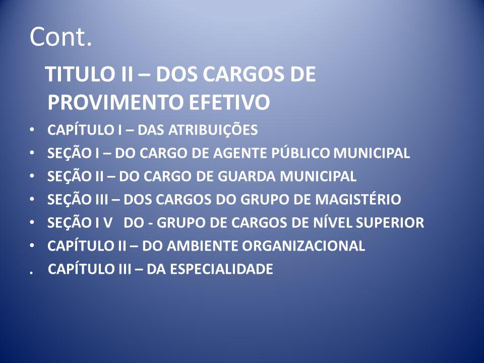 Cont. TITULO II – DOS CARGOS DE PROVIMENTO EFETIVO