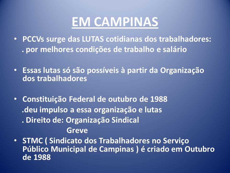 EM CAMPINAS PCCVs surge das LUTAS cotidianas dos trabalhadores: