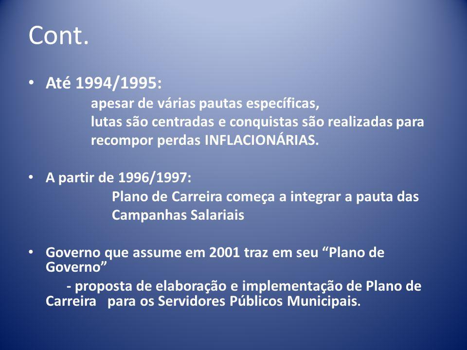 Cont. Até 1994/1995: apesar de várias pautas específicas,