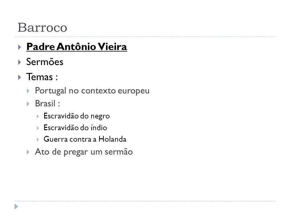 Barroco Padre Antônio Vieira Sermões Temas :