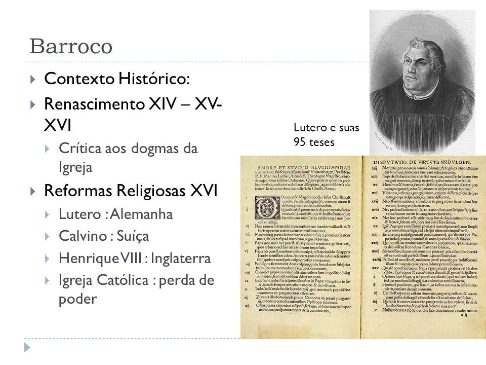 Barroco Contexto Histórico: Renascimento XIV – XV- XVI