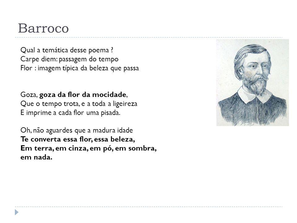 Barroco Qual a temática desse poema Carpe diem: passagem do tempo