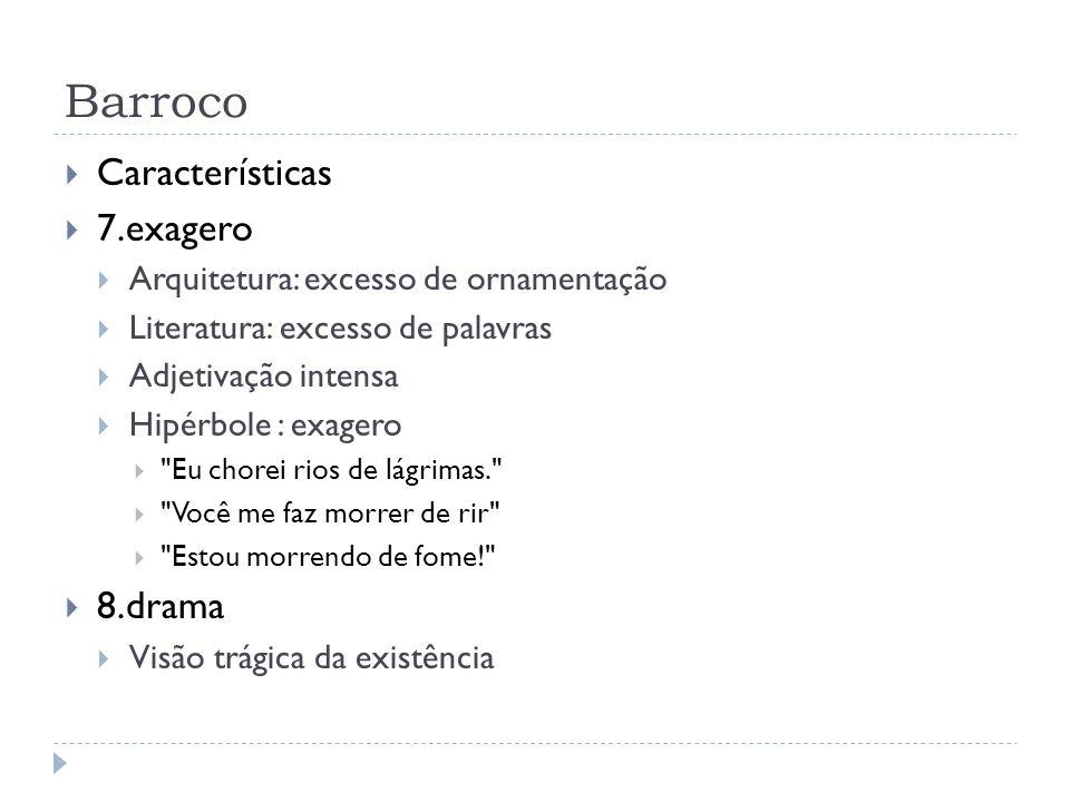 Barroco Características 7.exagero 8.drama