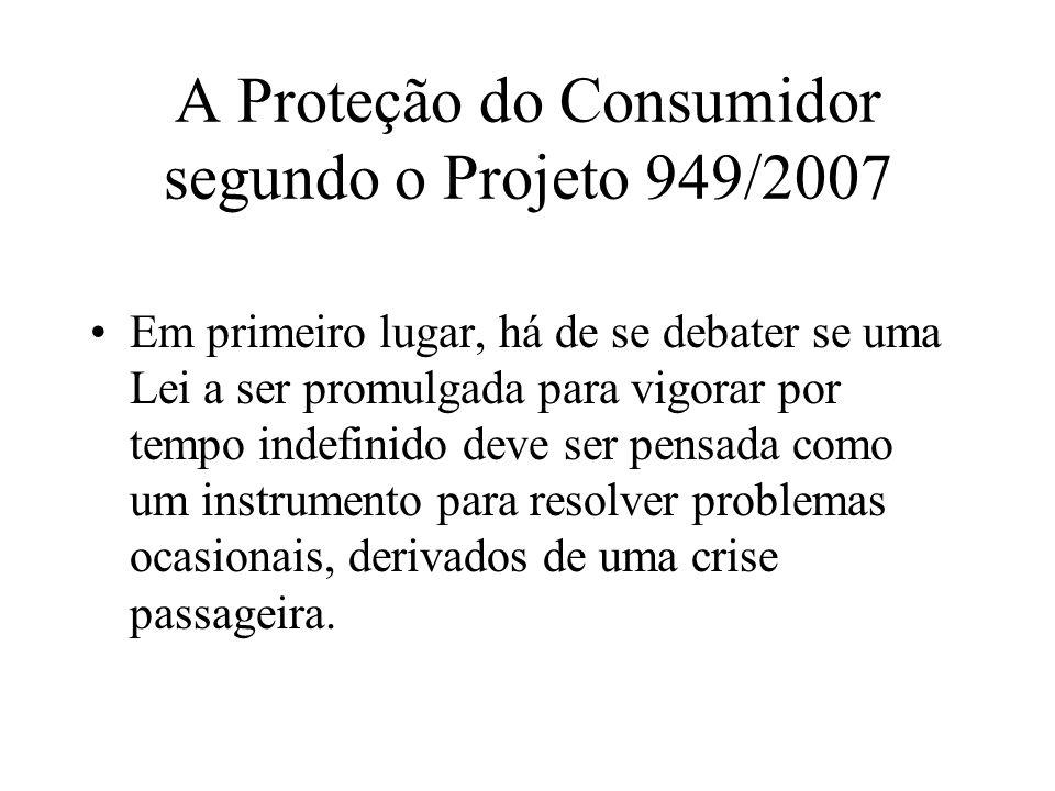 A Proteção do Consumidor segundo o Projeto 949/2007