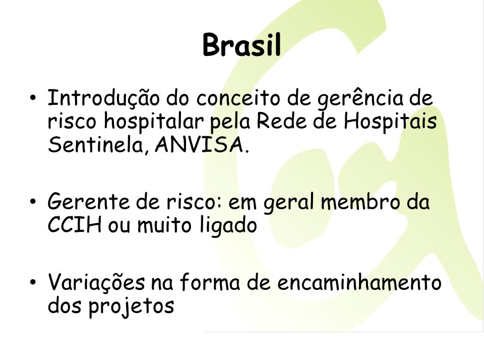 Brasil Introdução do conceito de gerência de risco hospitalar pela Rede de Hospitais Sentinela, ANVISA.