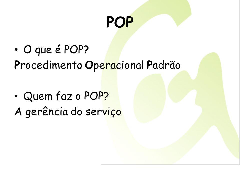 POP O que é POP Procedimento Operacional Padrão Quem faz o POP