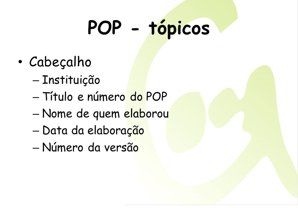 POP - tópicos Cabeçalho Instituição Título e número do POP
