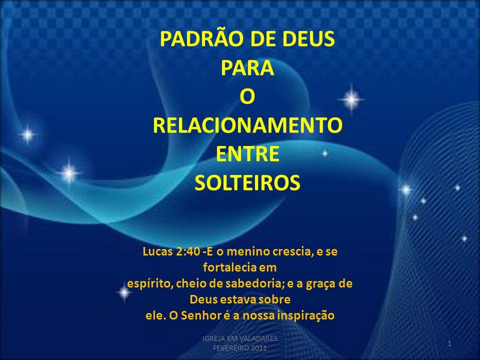PADRÃO DE DEUS PARA O RELACIONAMENTO ENTRE SOLTEIROS