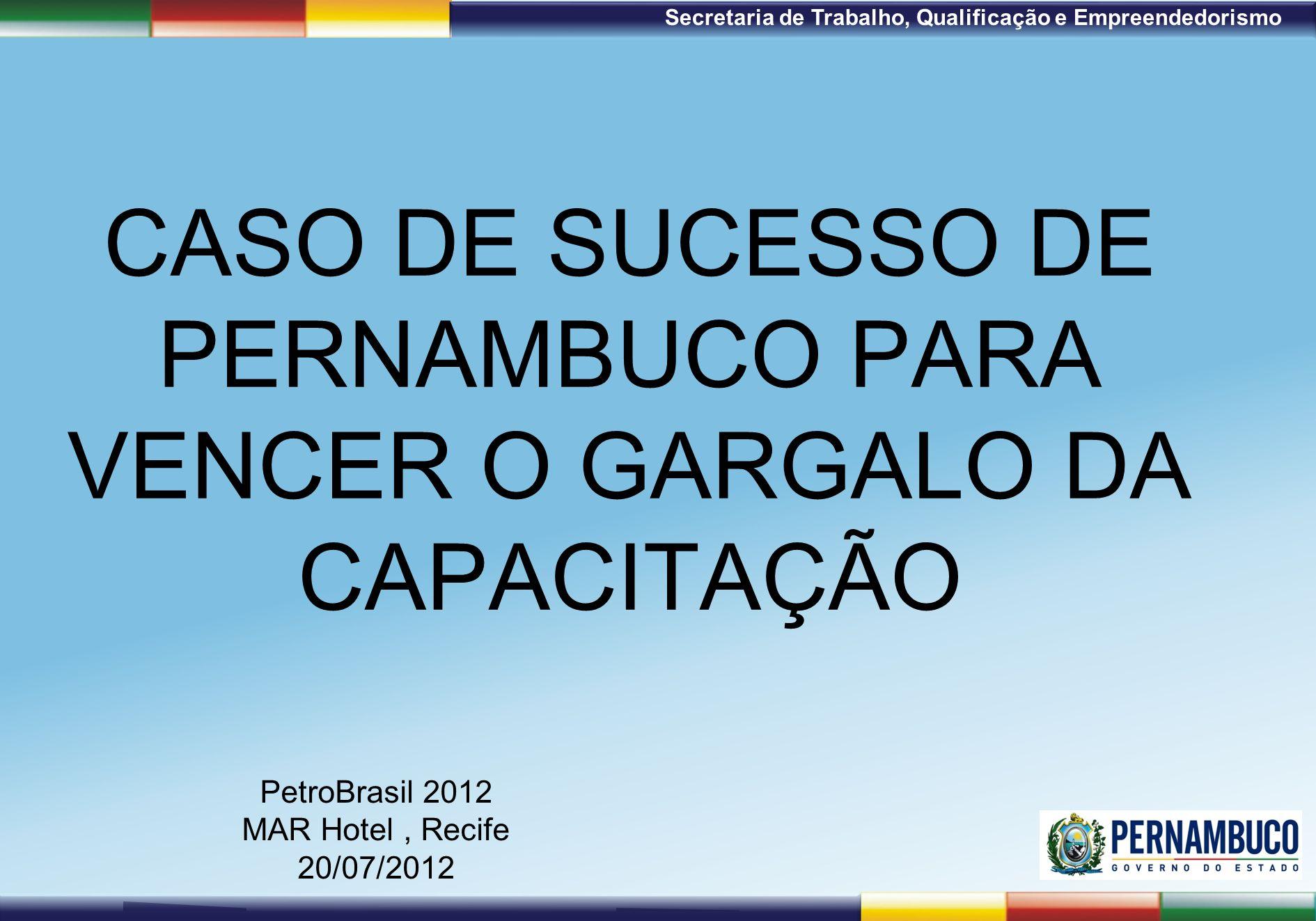 CASO DE SUCESSO DE PERNAMBUCO PARA VENCER O GARGALO DA CAPACITAÇÃO