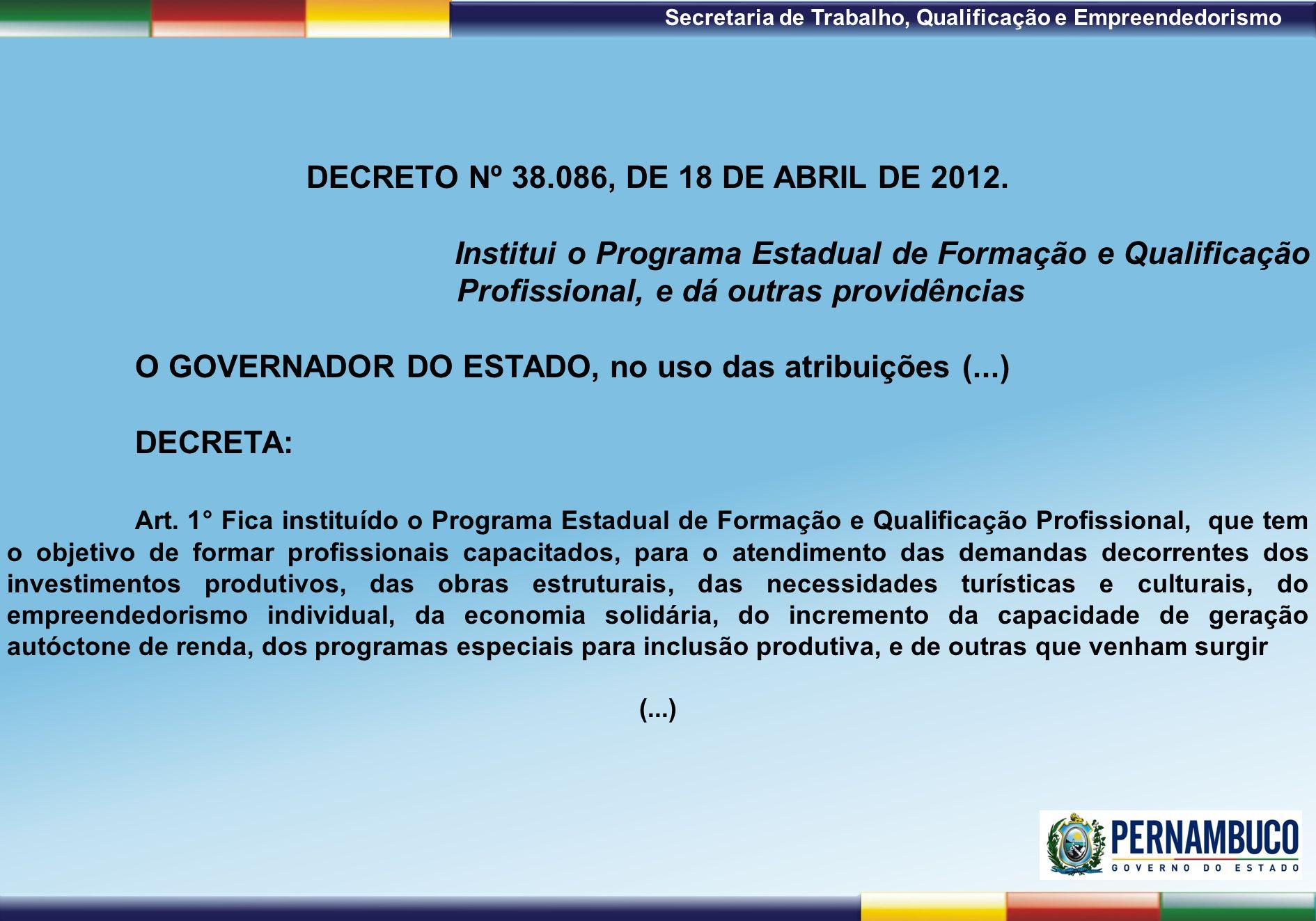 DECRETO Nº 38.086, DE 18 DE ABRIL DE 2012.